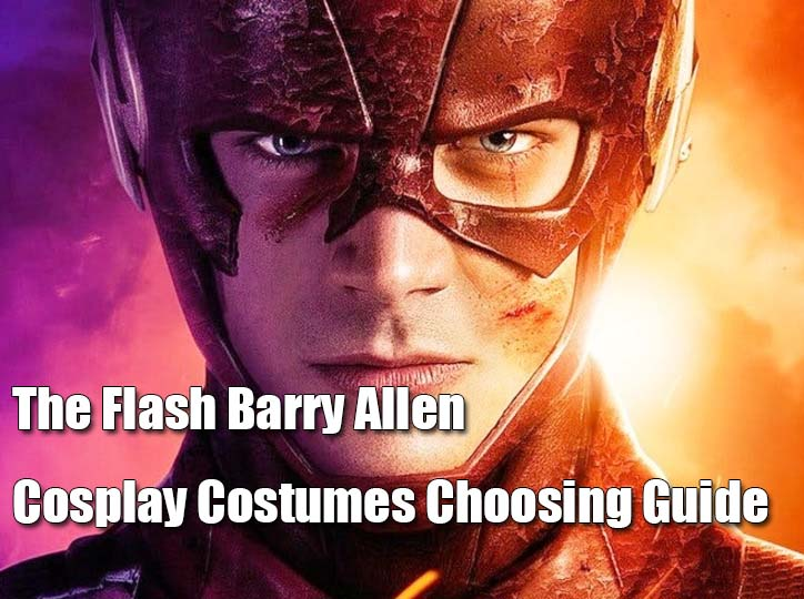 The Flash Barry Allen Cosplay Costumes Choosing Guide